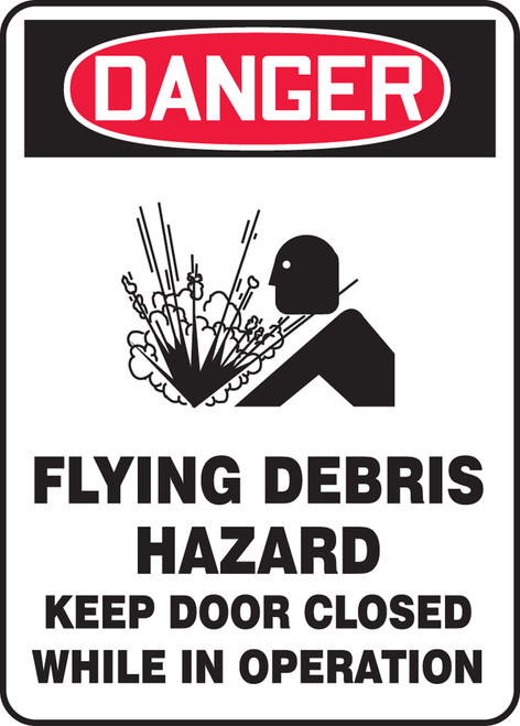 Danger - Danger Flying Debris Hazard Keep Door Closed While In Operation - Adhesive Dura-Vinyl - 14'' X 10''