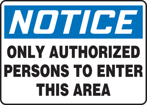 Notice - Only Authorized Persons To Enter This Area - Adhesive Vinyl - 7'' X 10''