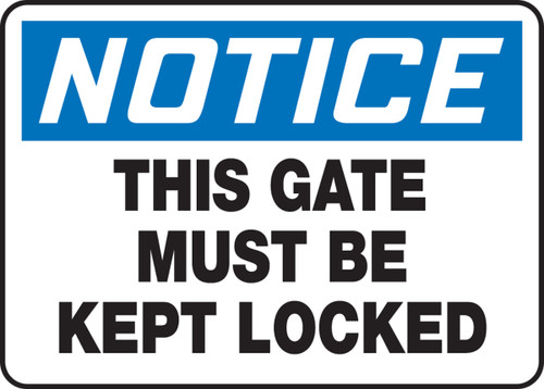 NOTICE - This Gate Must Be Kept Locked