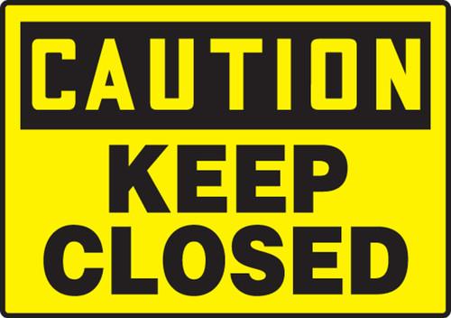 Caution - Keep Closed - Dura-Plastic - 7'' X 10''