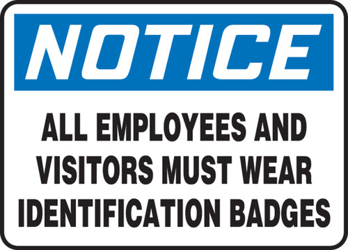 Notice - All Employees And Visitors Must Wear Identification Badges - .040 Aluminum - 7'' X 10''
