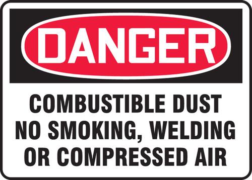 Danger - Danger Combustible Dust No Smoking, Welding Or Compressed Air - Adhesive Dura-Vinyl - 7'' X 10''