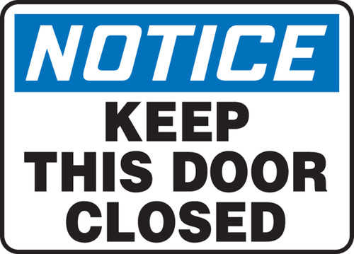 Notice - Keep This Door Closed - Adhesive Vinyl - 14'' X 20''