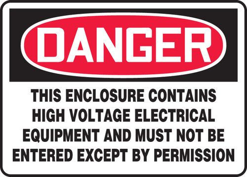 Danger - This Enclosure Contains High Voltage Electrical Equipment And Must Not Be Entered Except By Permission - Adhesive Vinyl - 10'' X 14''