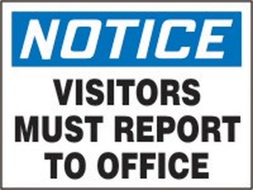 Notice - Notice Visitors Must Report To Office - Max Alumalite - 48'' X 72''