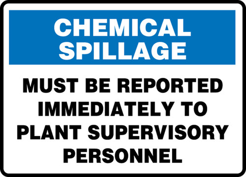 Chemical Spillage Must Be Reported Immediately To Plant Supervisory Personnel - Plastic - 10'' X 14''