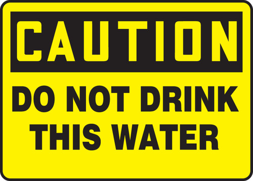 Caution - Do Not Drink This Water - Adhesive Dura-Vinyl - 7'' X 10''