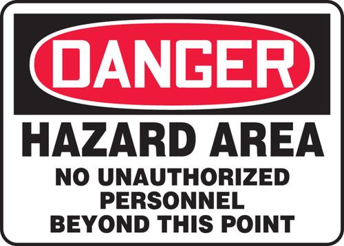 Danger - Hazard Area No Unauthorized Personnel Beyond This Point - Adhesive Dura-Vinyl - 7'' X 10''