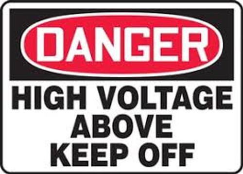 Danger - High Voltage Above Keep Off