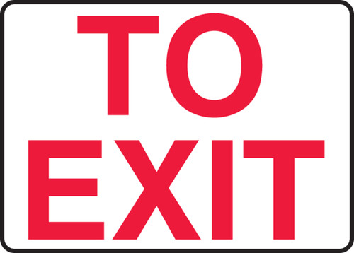 To Exit - .040 Aluminum - 7'' X 10''