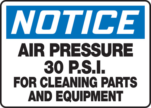 Notice - Air Pressure 30 P.S.I For Cleaning Parts And Equipment