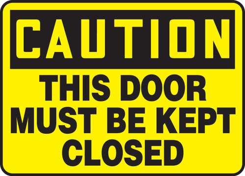 Caution - This Door Must Be Kept Closed