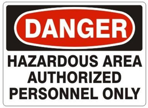 Danger - Hazardous Area Authorized Personnel Only - Adhesive Vinyl - 10'' X 14''