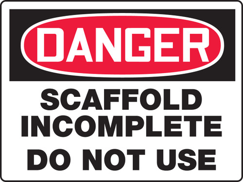 Danger - Scaffold Incomplete Do Not Use - Dura-Plastic - 18'' X 24''