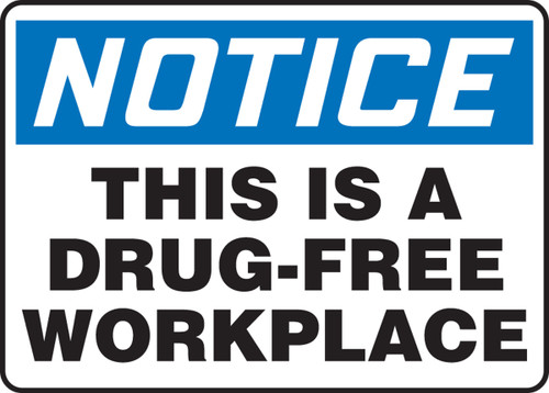 Notice - This Is A Drug-Free Workplace - .040 Aluminum - 7'' X 10''