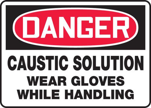 Danger - Caustic Solution Wear Gloves While Handling
