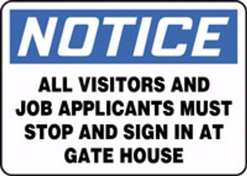 Notice - All Visitors And Job Applicants Must Stop And Sign In At Gate House