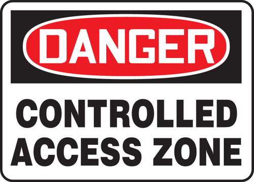 Danger - Controlled Access Zone - Re-Plastic - 10'' X 14''