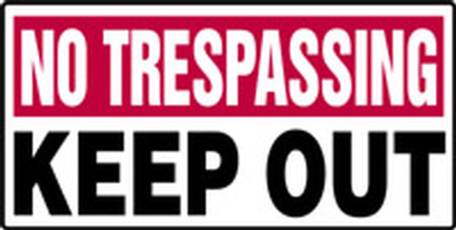No Trespassing - Keep Out - Plastic - 12'' X 24''