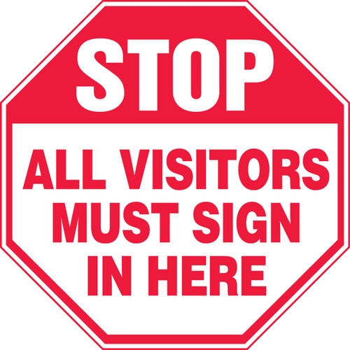 Stop - All Visitors Must Sign In Here - .040 Aluminum - 12'' X 12''
