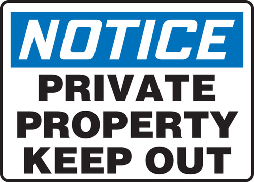 Notice - Private Property Keep Out - Dura-Plastic - 14'' X 20''