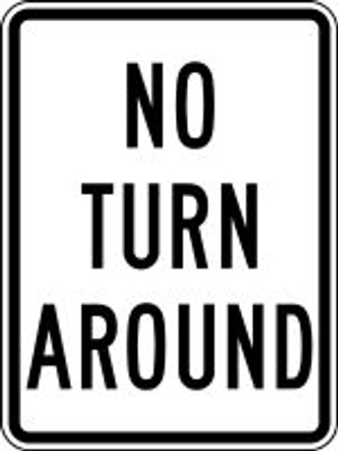 "No Turn Around Sign- 24"" x 18"""
