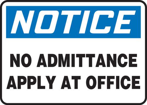 Notice - No Admittance Apply At Office - Adhesive Dura-Vinyl - 7'' X 10''