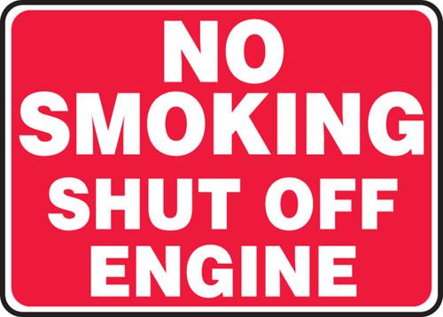 No Smoking Shut Off Engine - Re-Plastic - 7'' X 10''