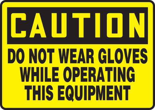 Caution - Do Not Wear Gloves While Operating This Equipment - Adhesive Dura-Vinyl - 7'' X 10''