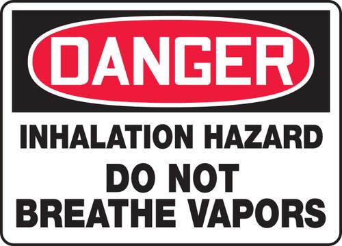 Danger - Inhalation Hazard Do Not Breathe Vapors