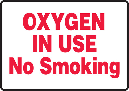 Oxygen In Use No Smoking - .040 Aluminum - 7'' X 10''