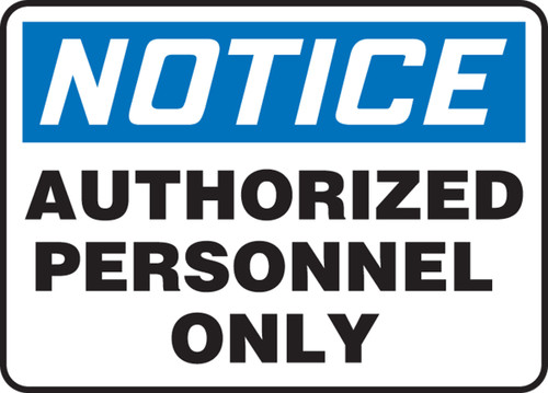 Notice - Authorized Personnel Only - .040 Aluminum - 18'' X 24''
