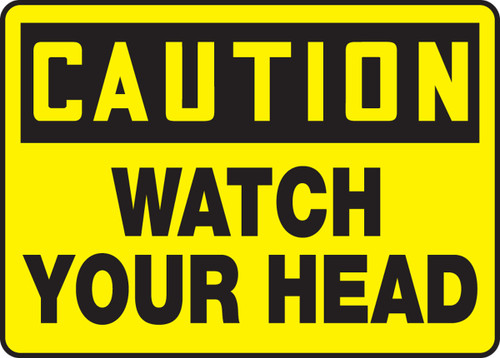 Caution - Watch Your Head - Adhesive Dura-Vinyl - 7'' X 10''