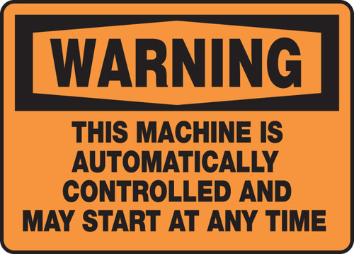 This Machine Is Automatically Controlled And May Start At Any Time