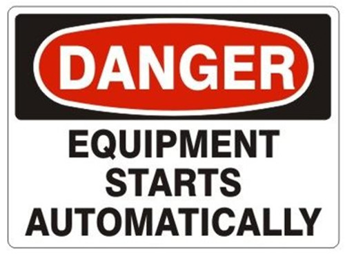 Danger - This Equipment Starts Automatically - Re-Plastic - 7'' X 10''