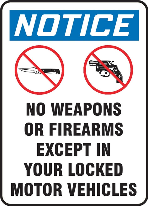 Notice - Notice No Weapons Or Firearms Except In Your Locked Motor Vehicles Wgraphics - Re-Plastic - 7'' X 5''