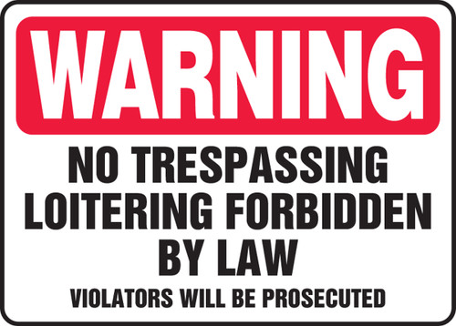 Warning - No Trespassing Loitering Forbidden By Law Violators Will Be Prosecuted - Adhesive Dura-Vinyl - 12'' X 18''