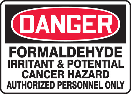 Danger - Formaldehyde Irritant & Potential Cancer Hazard Authorized Personnel Only - .040 Aluminum - 10'' X 14''