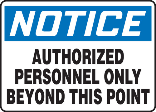 Notice - Authorized Personnel Only Beyond This Point - Re-Plastic - 7'' X 10''