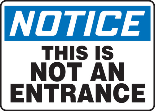 Notice - This Is Not An Entrance - Re-Plastic - 10'' X 14''