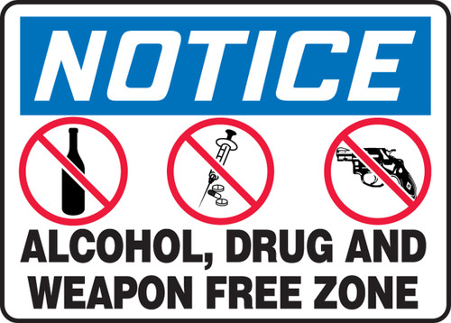 Notice - Alcohol, Drug And Weapon Free Zone (W/Graphic) - .040 Aluminum - 7'' X 10''