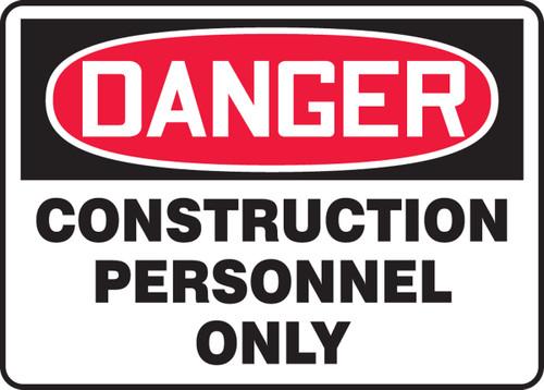 Danger - Construction Personnel Only