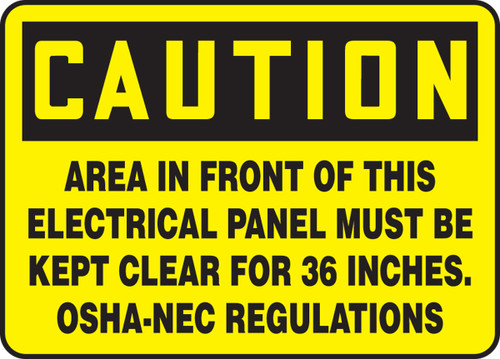 Caution - Area In Front Of This Electrical Panel Must Be Kept Clear For 36 Inches. Osha-Nec Regulations - Dura-Fiberglass - 10'' X 14''