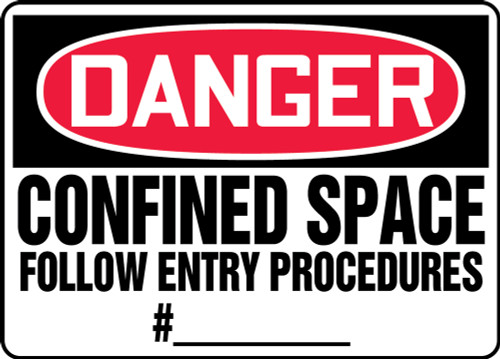 Danger - Confined Space Follow Entry Procedures # ___