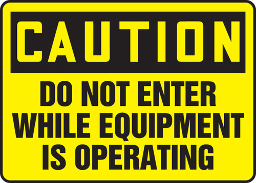 Caution - Do Not Enter While Equipment Is Operating - Re-Plastic - 12'' X 18''