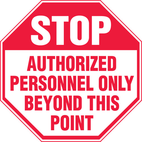 Stop - Authorized Personnel Only Beyond This Point - Adhesive Dura-Vinyl - 12'' X 12''