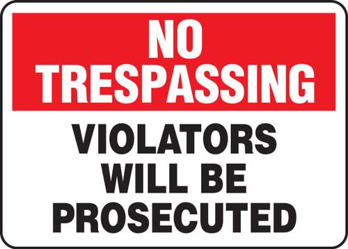 No Trespassing - Violators Will Be Prosecuted
