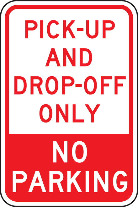 FRP144RA Pick up and Drop Off Only No Parking Sign