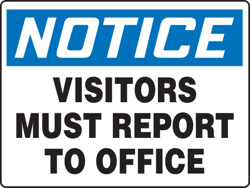 Notice - Visitors Must Report To Office - Plastic - 18'' X 24''
