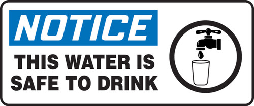 Notice - This Water Is Safe To Drink (W/Graphic) - Plastic - 7'' X 17''